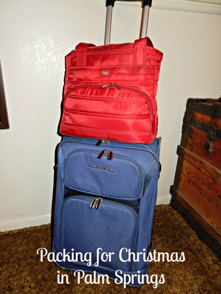 Packing for Christmas in Palm Springs